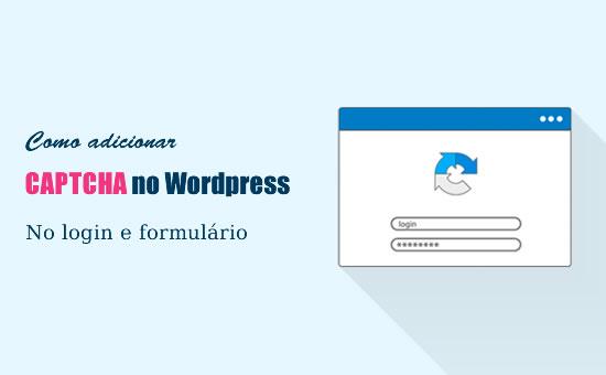 Como adicionar CAPTCHA no formulário de login e registro do WordPress