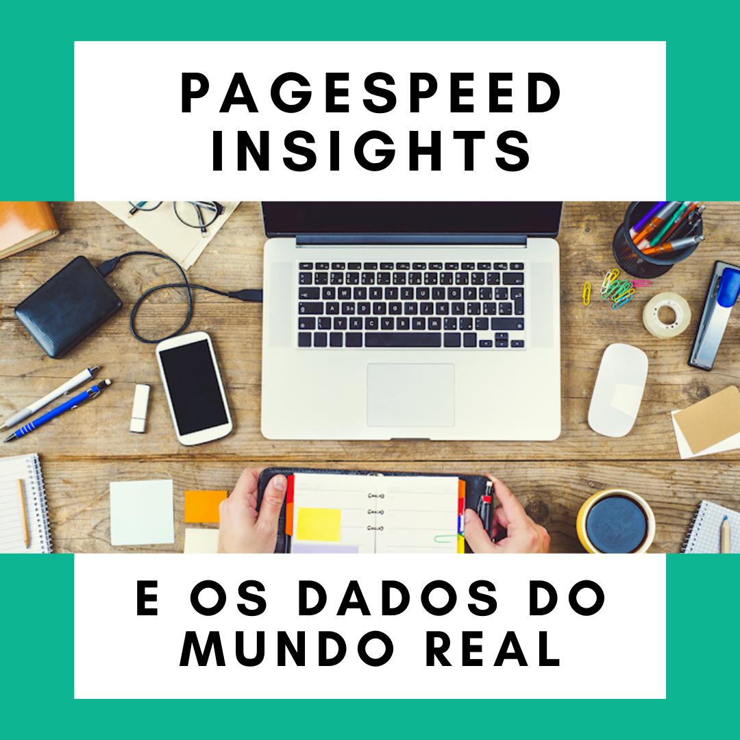 PageSpeed Insights e os dados do mundo real