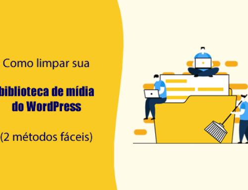 Como limpar sua biblioteca de mídia do WordPress (2 métodos fáceis)