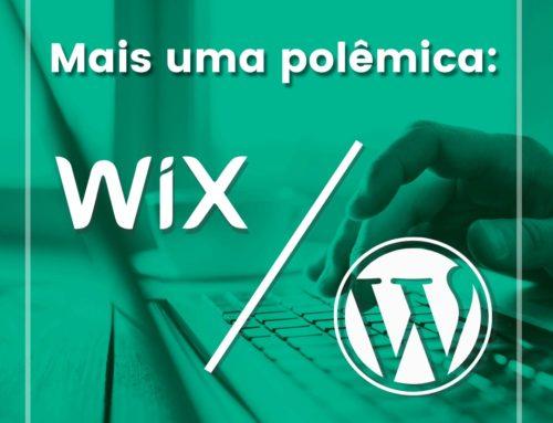 Mais uma polêmica: Wix X WordPress